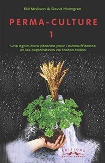 Perma-culture, tome 1 par Mollison