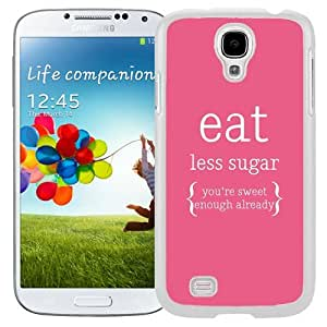Eat Less Sugar (2) Durable High Quality Samsung Galaxy S4 I9500 Case