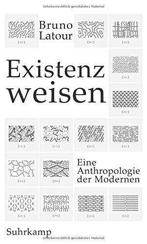 Existenzweisen: Eine Anthropologie der Modernen