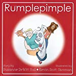 Rumplepimple: The Adventures of Rumplepimple, Book 1 | Suzanne DeWitt Hall