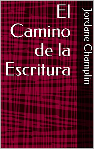 El Camino de la Escritura (Spanish Edition) by [Champlin, Jordane]