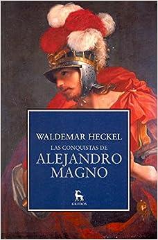 Las conquistas de Alejandro Magno / The conquests of Alexander the Great