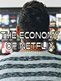 The Economy of Netflix