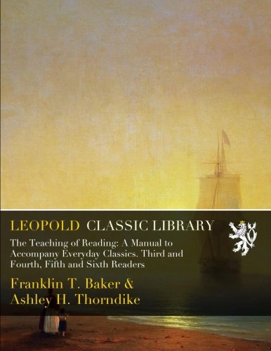 The Teaching of Reading: A Manual to Accompany Everyday Classics. Third and Fourth, Fifth and Sixth Readers pdf