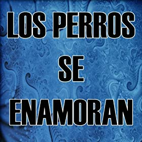 Amazon.com: Los Perros Se Enamoran: The Kings of Reggaeton: MP3