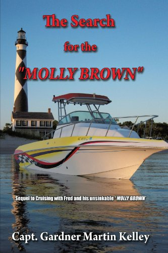 The Search for the Molly Brown: Sequel to Cruising with Fred and His Unsinkable Molly Brown