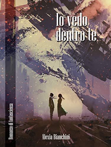 Io vedo dentro te (Italian Edition)