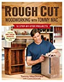 download ebook rough cut--woodworking with tommy mac: 12 step-by-step projects pdf epub