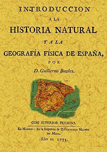 Introducción a la historia natural y a la geografía física de España: Amazon.es: Bowles, Guillermo: Libros