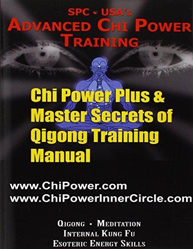 Qigong Master (Chi Power Plus & Master Secrets of Qigong Training Manual)