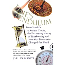 Time's Pendulum: From Sundials to Atomic Clocks, the Fascinating History of Timekeeping and How Our Discoveries Changed the World