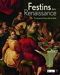 Festins de la Renaissance : cuisine et trésors de la table par Elisabeth Latrémolière