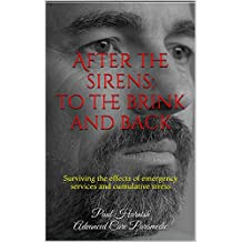 After the sirens; to the brink and back: Surviving the effects of emergency services and cumulative stress