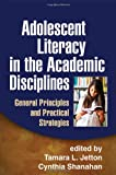Adolescent Literacy in the Academic Disciplines 1st Edition