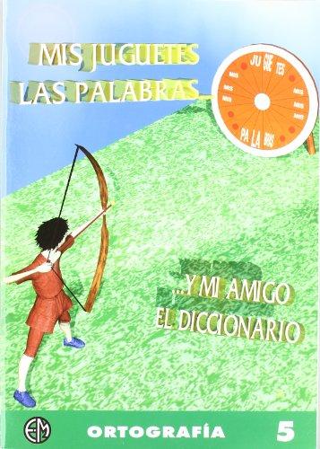 Descargar Libro Ortografía Y Mi Amigo El Diccionario 5 Vv.aa.