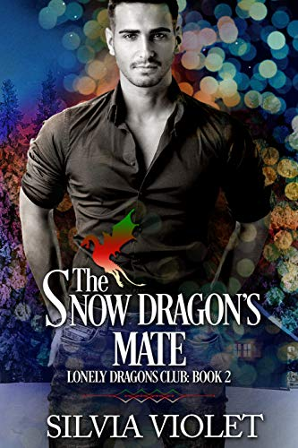 The Snow Dragon's Mate (Lonely Dragons Club Book 2) by [Violet, Silvia]