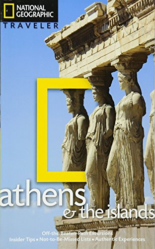 National Geographic Traveler: Athens and the Islands Island Traveler