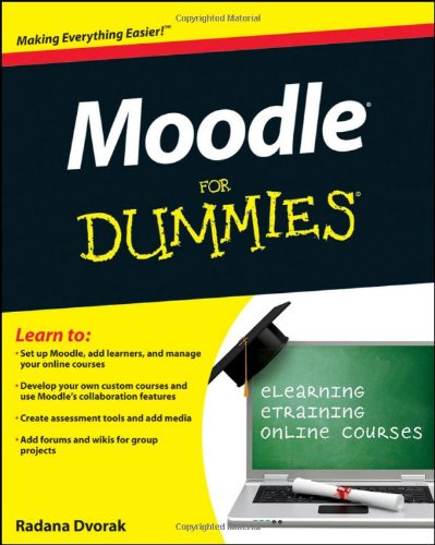 [PDF] Moodle For Dummies Free Download | Publisher : For Dummies | Category : Computers & Internet | ISBN 10 : 0470949422 | ISBN 13 : 9780470949429