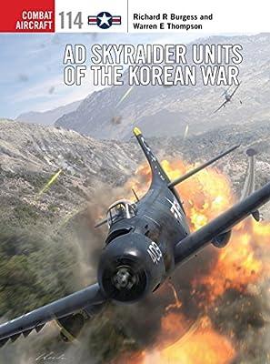 AD Skyraider Units of the Korean War (Combat Aircraft Book 114)