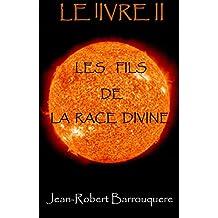 LE lIVRE, les fils de la race divine (French Edition)