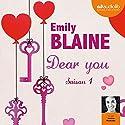 Dear you : Saison 1 | Livre audio Auteur(s) : Emily Blaine Narrateur(s) : Jessica Monceau