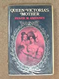 Front cover for the book Queen Victoria's Mother: Victoire, Duchess of Kent by Dulcie M. Ashdown