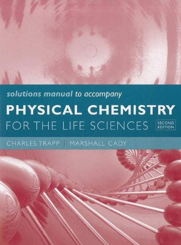 Physical Chemistry for the Life Sciences Solutions Manual por C. A. Trapp,M. P. Cady