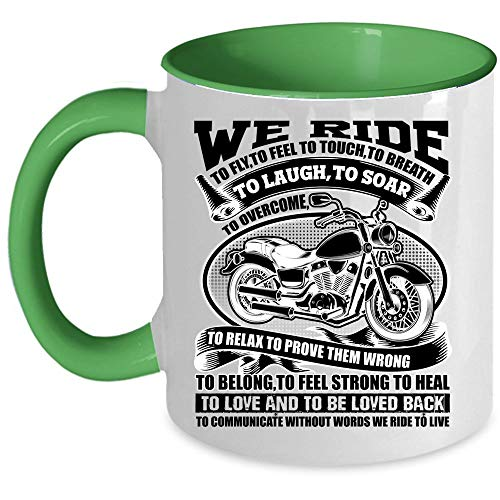 I Love Riding My Motorcycle Coffee Mug, We Ride To Fly To Feel To Touch To Breath To Laugh Accent Mug, Unique Gift Idea for Women (Accent Mug - -