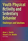 Youth Physical Activity and Sedentary Behavior 9780736065092