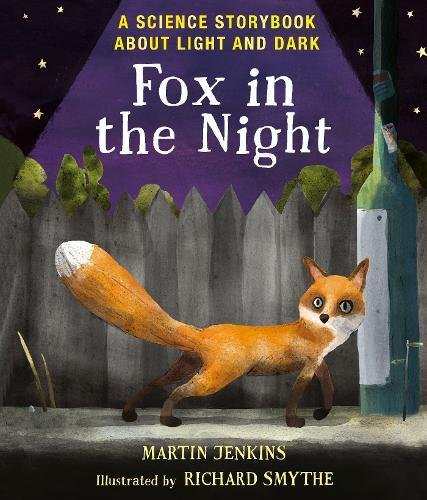 Fox in the Night: A Science Storybook About Light and Dark (Science Storybooks)