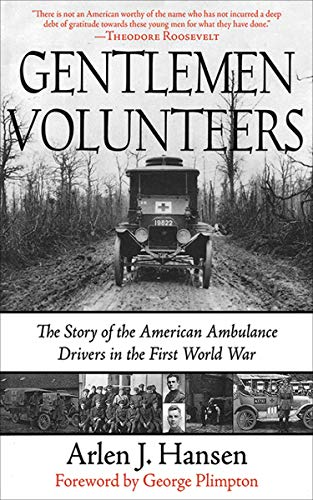 Gentlemen Volunteers: The Story of the American Ambulance Drivers in the First World War (First Female Fighter Pilot In The World)