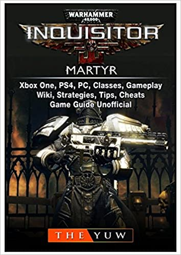 Warhammer 40, 000 Inquisitor Martyr, Xbox One, Ps4, Pc, Classes