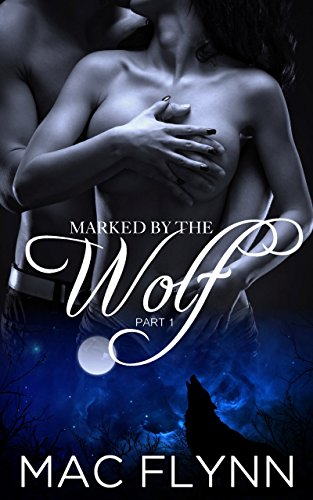 (Marked By the Wolf #1: Werewolf Shifter Romance)