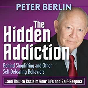 The Hidden Addiction: Behind Shoplifting and Other Self-Defeating Behaviors Audiobook