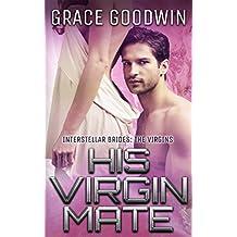 His Virgin Mate (Interstellar Brides: The Virgins Book 1)