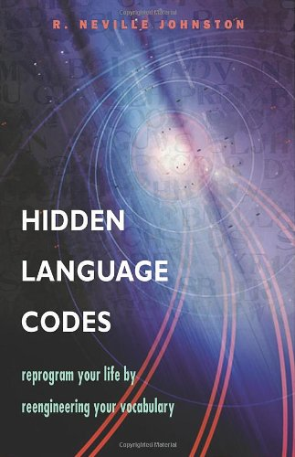 Hidden Language Codes: Reprogram Your Life by Reengineering Your Vocabulary by Brand: Weiser Books