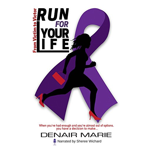 Run for Your Life: From Victim to Victor by Denair Marie