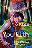 The Better to Kiss You With