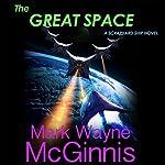 The Great Space: Scrapyard Ship, Book 6 | Mark Wayne McGinnis