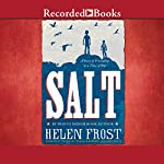 Salt: A Story of Friendship in a Time of War | Helen Frost