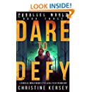 Dare to Defy (Parallel World Book Three)