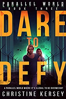 Dare to Defy (Parallel World Book Three) by [Kersey, Christine]
