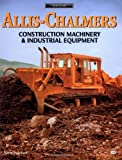 Allis-Chalmers Construction Machinery and Industrial Equipment, Swinford, Norm, 0760304858
