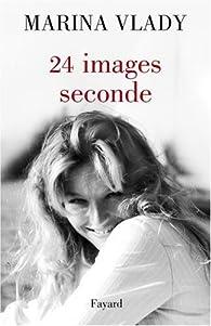 24 images/seconde : Séquences de mémoire par Marina Vlady