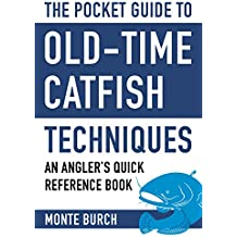 The Pocket Guide to Old-Time Catfish Techniques: An Angler's Quick Reference Book (Skyhorse Pocket Guides)