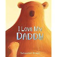 I Love My Daddy Board Book