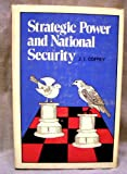 Strategic Power and National Security, J. I. Coffey, 0822932296