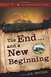 The End... and a New Beginning (Armageddon Trilogy)