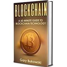 Blockchain: A 60 minute guide to BlockChain Technology (A Beginners Guide)