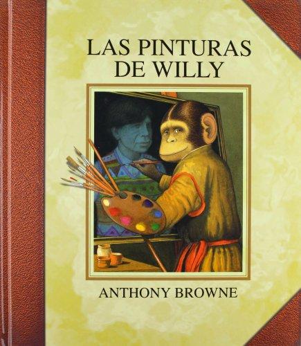 Las pinturas de Willy (Los Especiales De a LA Orilla Del Viento) (Spanish Edition) [Browne Anthony] (Tapa Dura)